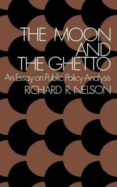 The Moon and the Ghetto: An Essay on Public Policy Analysis, Brand New, Free ...
