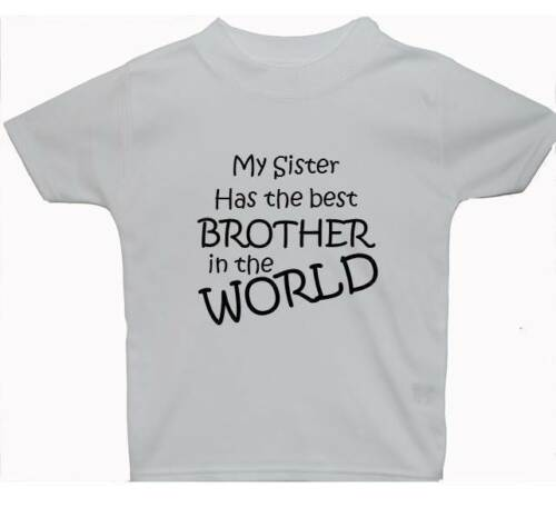 My Sister Has The Best Brother Baby Children T-Shirt Top NB-5-6yrs Gift Boy