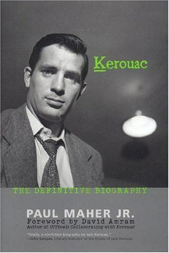Kerouac : The Definitive Biography by Maher, Paul A., Jr.
