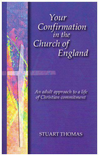 1 of 1 - Your Confirmation in the Church of England: An Adult Approach to a Life of Chris
