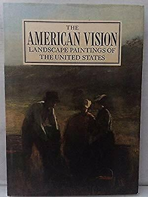 American Vision: Landscape Paintings of the United States, Robinson, Malcolm, Us