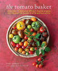 The Tomato Basket: Enjoying the Pick of the Crop by Jenny Linford (Hardback, 2015)
