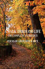 A Walk Through Life - The Complete Anthology by Arthurine B Rice (Paperback / softback, 2007)