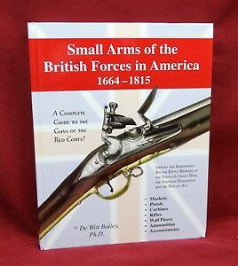 Details about Small Arms of the British Forces in America, 1664-1815, D   Bailey, 2009, 1st Ed