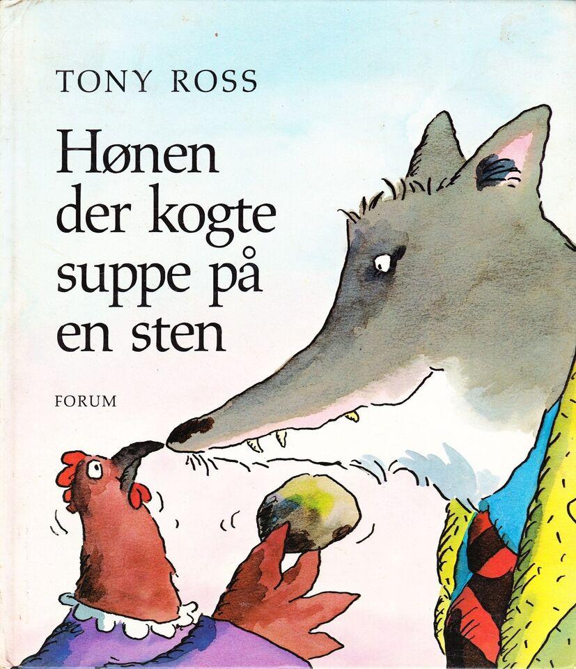 Hønen der kogte suppe på en sten, Tony Ross, emne: anden