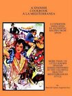 Spanish Cookbook a La Mediterranea 9780759673724 Paperback