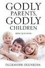 Godly Parents, Godly Children by Olukayode Ogunkoya (Paperback / softback, 2011)