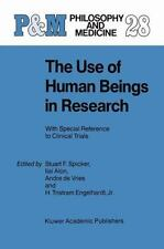 Philosophy and Medicine Ser.: The Use of Human Beings in Research : With...