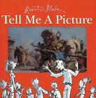 Tell Me a Picture by Quentin Blake (Paperback, 2006)