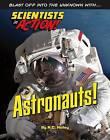 Astronauts! by K C Kelley (Hardback, 2015)