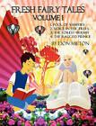 Fresh Fairy Tales Volume 1 Abridged by Don Milton (Paperback / softback, 2011)
