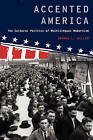 Accented America: The Cultural Politics of Multilingual Modernism by Joshua L. Miller (Paperback, 2011)