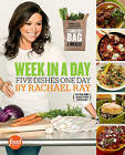 Week in a Day: Five Dishes in One Day by Rachael Ray (Paperback, 2013)