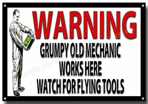 WARNING GRUMPY OLD MECHANIC WORKS HERE METAL SIGN.GARAGE SIGNS.VINTAGE GARAGE.A4