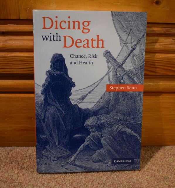Dicing with Death: Chance, Risk And Health by Stephen Senn Paperback Book