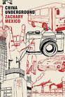 China Underground by Zachary Mexico (Paperback, 2009)