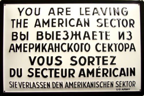 You Are Leaving the American Sector Tin Sign 3D Embossed 7 7//8x11 13//16in