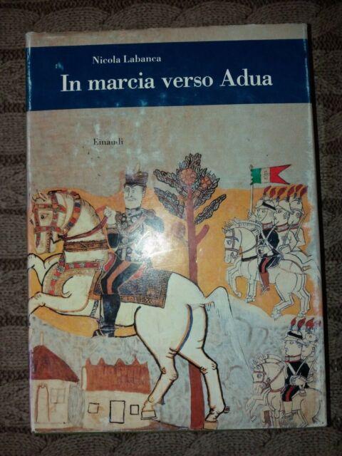 In marcia verso Adua - Nicola Labanca - Einaudi - 1997