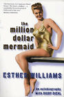 The Million Dollar Mermaid: An Autobiography by Digby Diehl, Esther Williams (Paperback, 2000)