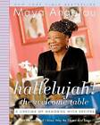 Hallelujah! the Welcome Table: A Lifetime of Memories with Recipes by Maya Angelou (Spiral bound, 2007)