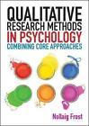 Qualitative Research Methods in Psychology von Nollaig Frost (2011, Taschenbuch)