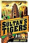 The Sultan's Tigers by Josh Lacey (Paperback / softback, 2014)