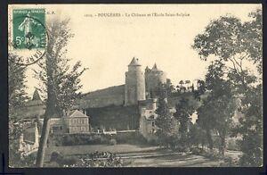 cpa-Bretagne-FOUGERES-Ille-et-Vilaine-Le-CHATEAU-et-l-039-ECOLE-SAINT-SULPICE