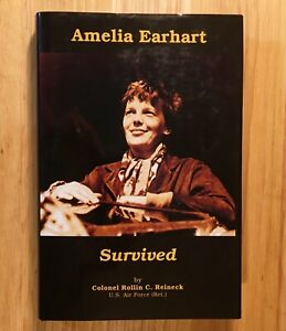 AMELIA-EARHART-SURVIVED-by-Colonel-Rollin-C-Reineck-HC-DJ-First-Edition-2003