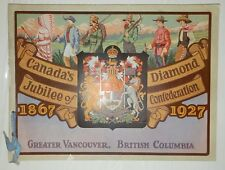 CANADA'S DIAMOND JUBILEE OF CONFEDERATION 1867-1927 GREATER VANCOUVER B.C. BooK