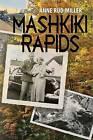 Mashkiki Rapids by Anne Rud Miller (Paperback / softback, 2013)