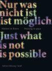 Nur was nicht möglich ist - Malerei im Raum (2013, Taschenbuch)