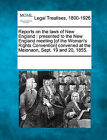 Reports on the Laws of New England: Presented to the New England Meeting [Of the Woman's Rights Convention] Convened at the Meionaon, Sept. 19 and 20, 1855. by Gale, Making of Modern Law (Paperback / softback, 2011)