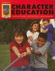 Character Education, Grades 4-6: Instruction, Activities, Assessment by Didax Educational Resources (Paperback / softback, 2006)