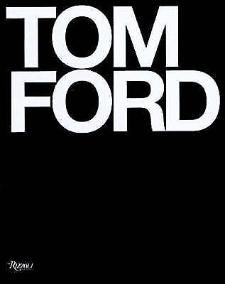 Tom Ford By Tom Ford And Bridget Foley (2008, Hardcover, Deluxe)   New by Ebay Seller