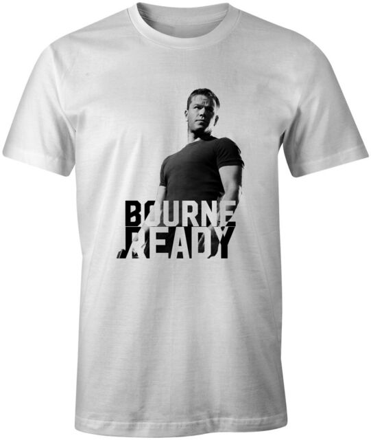 Bourne Born Ready Mens Tshirt Jason Bourne Movie Funny Quote Unisex Top Tee