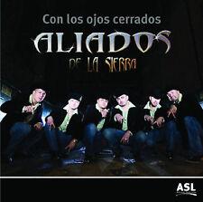 Con Los Ojos Cerrados, Aliados de La Sierra, Acceptable
