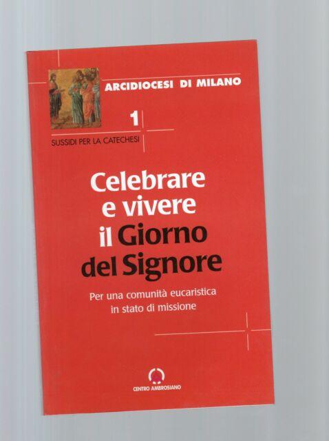 celebrare e vivere il giorno del signore - arcidiocesi di milano