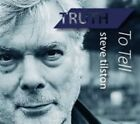Truth to Tell [Digipak] by Steve Tilston (CD, Jul-2015, Hubris)
