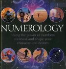 Numerology : Using the Power of Numbers to Reveal and Shape Your Character and Destiny by Colin M Baker (2014, Hardcover)
