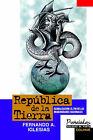 Republica De La Tierra : Globalizacion: El Fin De Las Modernidades Nacionales by Fernando Adolfo Iglesias (Paperback, 2000)
