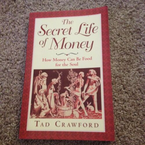 1 of 1 - TAD CRAWFORD, THE SECRET LIFE OF MONEY