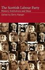 The Scottish Labour Party: History, Institutions and Ideas by Edinburgh University Press (Paperback, 2004)