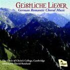 Geistliche Lieder: German Romantic Choral Music (CD, Aug-2014, Regent)