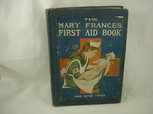 The Mary Frances First Aid Book Jane Eayre Fryer Boyer Illus 1916 Classic