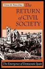 The Return of Civil Society: Emergence of Democratic Spain by Victor Perez-Diaz (Paperback, 1998)