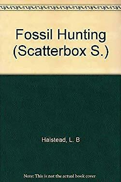 Fossil Hunting by L B Halstead