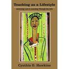 Teaching as a Lifestyle 9781420812091 by Cynthia G. Hawkins Book