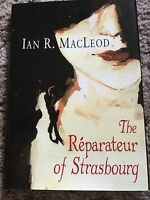 The Reparateur Of Strasbourg Ian R. Macleod 1st Ed 100 Copy Signed/limited Hc