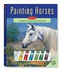 Walter Foster Painting Kits: Painting Horses Kit : Learn to Paint Horses in Acrylic, Step by Step by Elin Pendleton (2006, Paperback)