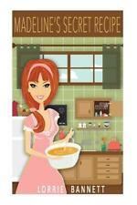 Madeline's Secret Recipe (Book 1) : Cozy Mystery Story by Lorrie Bannett...